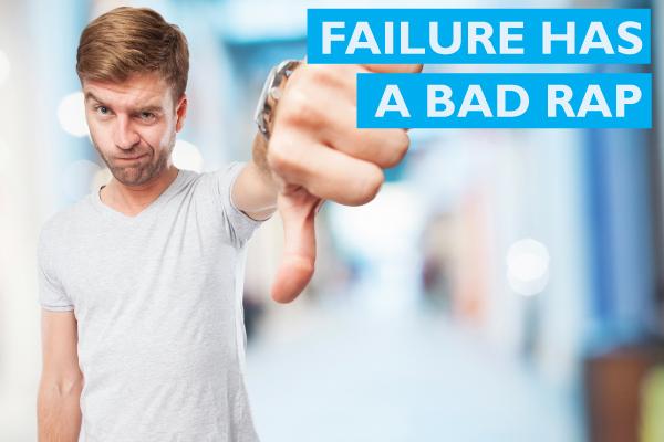 Failure has a bad rap