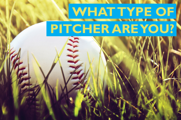 What type of pitcher are you?