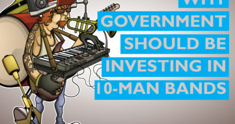 Why government should be investing in 10-man bands