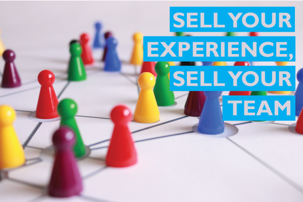 Sell your experience, sell your team