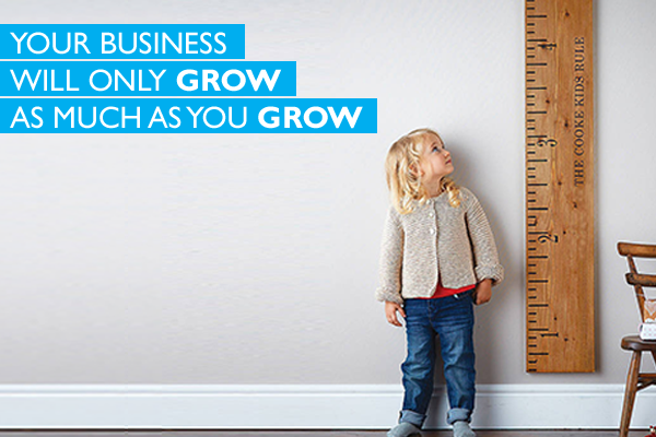 Your business will only grow as much as you do
