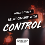 What is your relationship with control