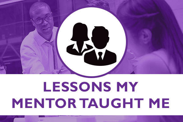 Lessons my mentor taught me