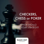 Strategy - Are You Playing Checkers, Chess, or Poker?