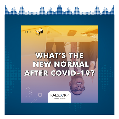 What Is The New Normal After Covid 19 Raizcorp