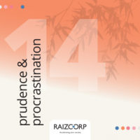 Meditation 14- Prudence & Procrastination By Allon Raiz Founder & CEO of Raizcorp Business Incubator