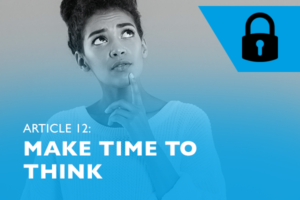 Lockdown advice #12 – Make time to think