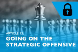 Lockdown advice #13 – Going on the strategic offensive