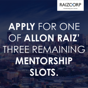 "Every year Allon Raiz, founder of Raizcorp (what the Economist calls ""The only genuine incubator in Africa""), commits to mentoring six aspiring entrepreneurs personally. Three spaces have just become available for 2020. If you would like to apply for one of these highly sought-after spots, please fill in the form below."