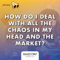 Raizor's Edge podcast series – #EntrepreneursAsk – Ep. 4 – How do I deal with all the chaos in my head and the market?