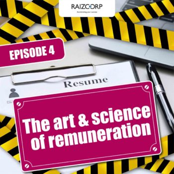 Raizor's Edge podcast series – Avoiding hiring mistakes for small businesses – Episode 4: The art & science of remuneration