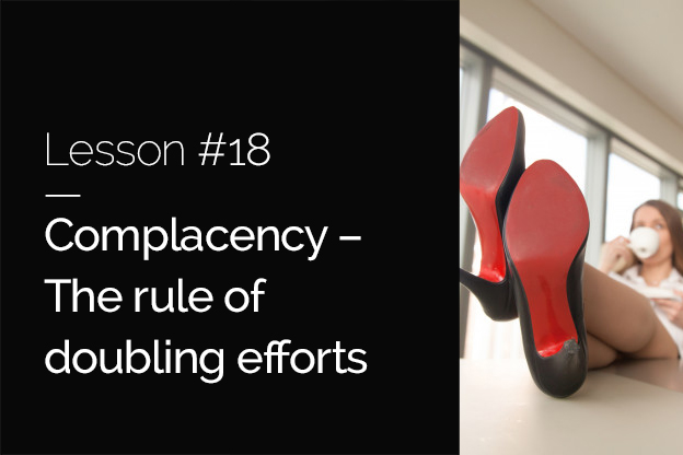 Raizcorp article – 20 lessons over 20 years # 18 – Complacency, the rule of doubling efforts